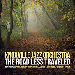 Knoxville Jazz Orchestra The Road Less Traveled