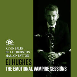 EJ Hughes The Emotional Vampire Sesions