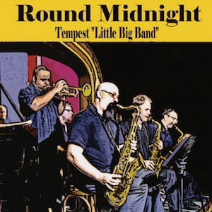 Tempest Little Big Band Round Midnight