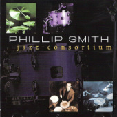 Phillip Smith - Jazz Consortium