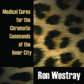 Ron Westray - Medical Cures For The Chromatic Commands Of The Inner City