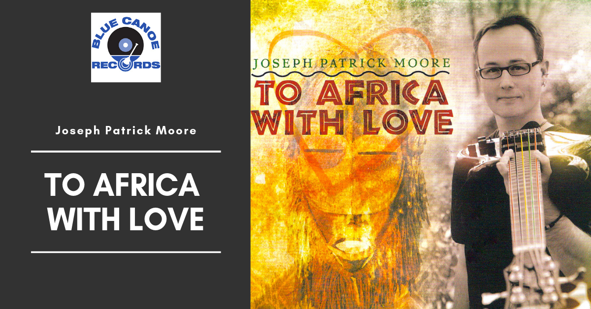 Joseph Patrick Moore To Africa With Love