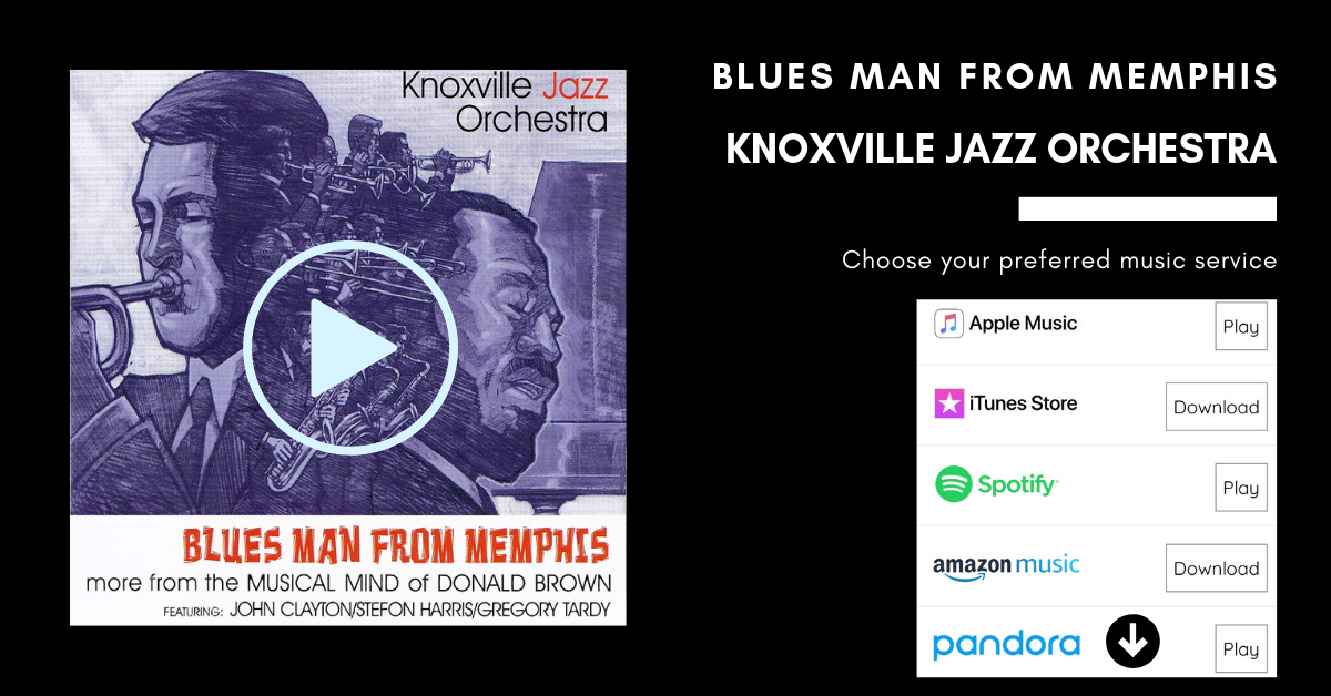 Knoxville Jazz Orchestra Blues Man From Memphis