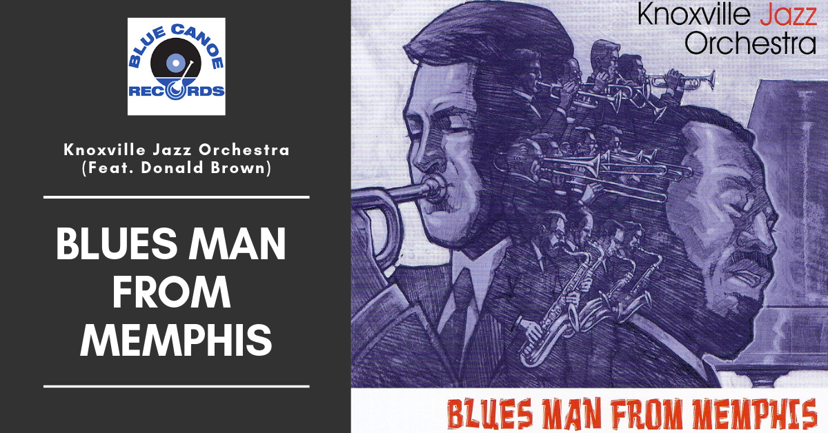 Knoxville Jazz Orchestra Bluesman From Memphis