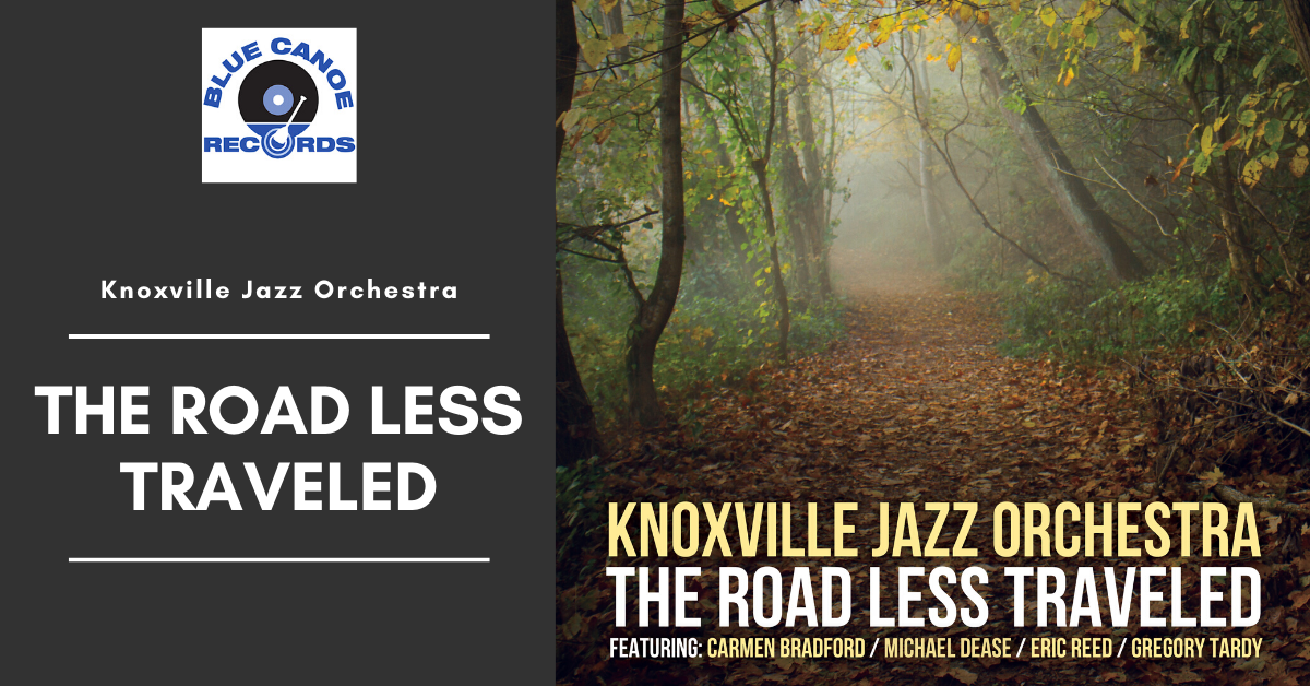 Knoxville Jazz Orchestra - The Road Less Traveled