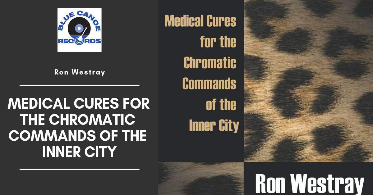 Ron Westray Medical Cures for the chromatic commands of the inner city